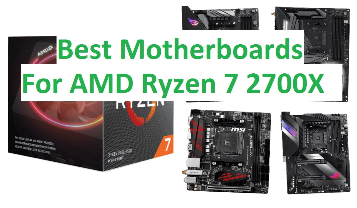 Top Rated Motherboards For Amd Ryzen 7 2700x In 2021 Gaming Expert